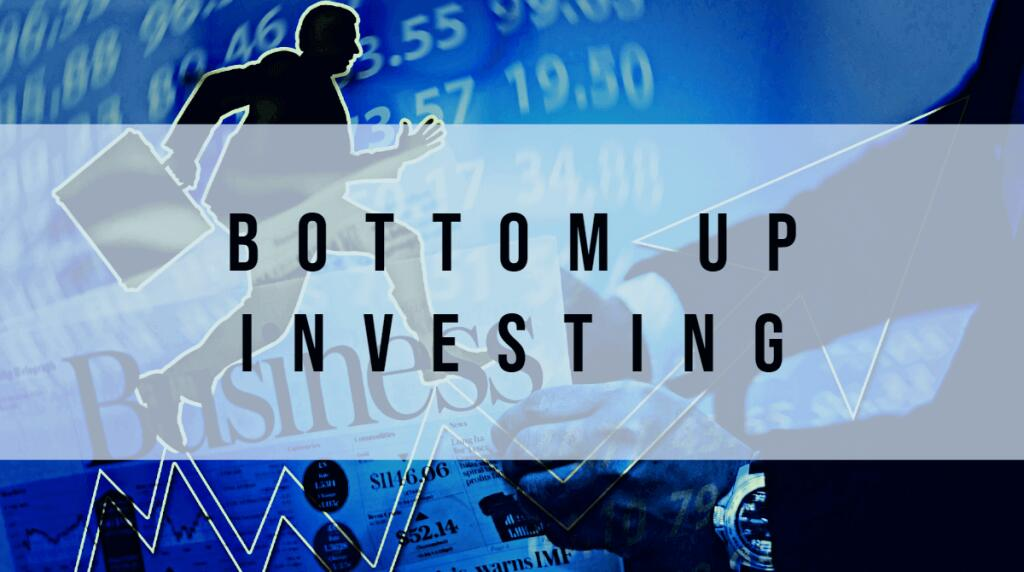 Bottom up investieren